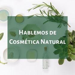 Hablemos de cosmética natural